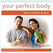 Create Your Perfect Body (Self-Hypnosis & Meditation): Feel Confident & Sexy | [Amy Applebaum Hypnosis]