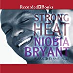 Strong Heat | Niobia Bryant