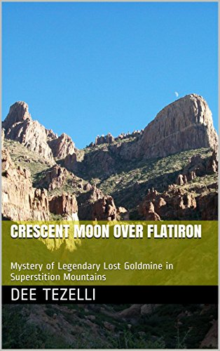 crescent-moon-over-flatiron-mystery-of-legendary-lost-goldmine-in-superstition-mountains-english-edi