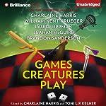 Games Creatures Play | Charlaine Harris (editor),Toni L. P. Kelner (editor)