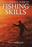 img - for Complete Guide to Fishing Skills by Whieldon, Tony (1997) Hardcover book / textbook / text book