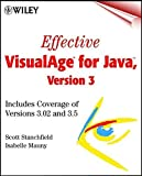img - for Effective VisualAge(r) for Java, Version 3: Includes Coverage of Versions 3.02 and 3.5 by Scott Stanchfield (2001-01-22) book / textbook / text book