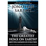 The Greatest Hoax on Earth?: Refuting Dawkins on Evolutionby Jonathan Sarfati
