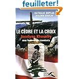 Le Cèdre et la Croix : Jocelyne Khoueiry, une femme de combats