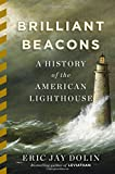 img - for Brilliant Beacons: A History of the American Lighthouse book / textbook / text book