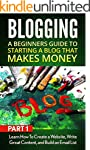 Blogging: A Beginners Guide to Starti...