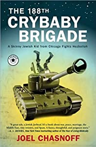 The 188th Crybaby Brigade: A Skinny Jewish Kid from Chicago Fights Hezbollah: A Memoir (Hardcover Book) by Joel Chasnoff-SHIPPING TODAY!!!!