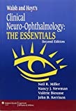 img - for Walsh & Hoyt's Clinical Neuro-Ophthalmology: The Essentials book / textbook / text book