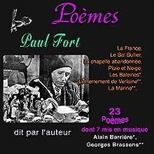 Poèmes : Paul Fort - 23 Poèmes, dont sept mis en chansons | Livre audio Auteur(s) : Paul Fort Narrateur(s) : Paul Fort, Pierre Bertin, Alain Barrière, Georges Brassens