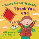 img - for Thank You, God (Prayers for Little Hands) book / textbook / text book