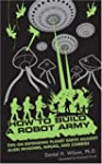 How to Build a Robot Army: Tips on De...