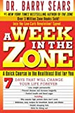 img - for A Week in the Zone: A Quick Course in the Healthiest Diet for You book / textbook / text book