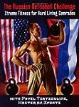 Russian Kettlebell Challenge, The: Xt...
