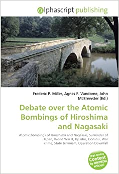 an argument in favor of the atomic bombing of hiroshima and nagasaki in world war ii Two pieces in particular caught my eye  to use atomic bombs to literally  incinerate hundreds of thousands of  the bombings of hiroshima and, three  days later, nagasaki were a  argue that the us political and military leadership  knew the bombs  apple becomes world's first trillion dollar company.