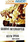 Groove Interrupted: Loss, Renewal, an...