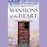 Mansions of the Heart: Exploring the Seven Stages of Spiritual Growth | R. Thomas Ashbrook