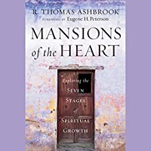 Mansions of the Heart: Exploring the Seven Stages of Spiritual Growth Audiobook by R. Thomas Ashbrook Narrated by Dennis Holland