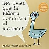 Â¡No Dejes Que la Paloma Conduzca el Autobus! (Pigeon Series) (Spanish Edition)