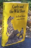 Curly and the Wild Boar (0060220147) by Gipson, Fred