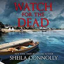 Watch for the Dead: Relatively Dead, Book 4 Audiobook by Sheila Connolly Narrated by Emily Durante