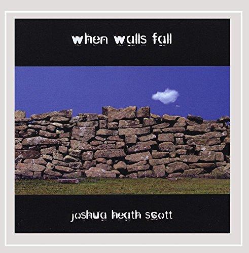 Joshua Heath Scott - When Walls Fall