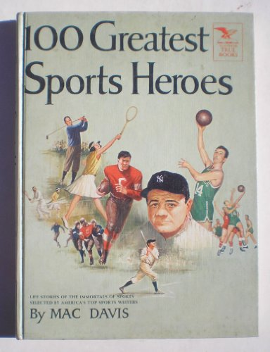 100 greatest sports heroes (Illustrated true books), Davis, Mac