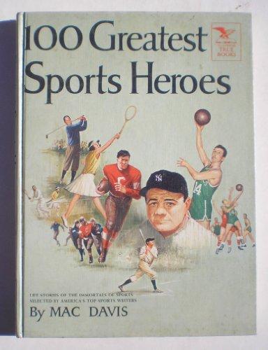 100 greatest sports heroes (Illustrated true books), Davis, Mac