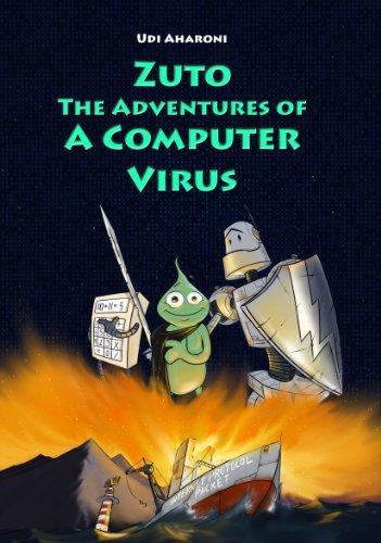 Zuto: The Adventures of a Computer Virus
