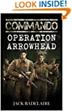 Operation Arrowhead (COMMANDO Book 1)
