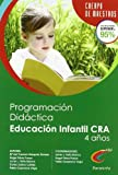 img - for PROGRAMACI N DID CTICA Y UNIDAD DID CTICA PARA UN CENTRO RURAL AGRUPADO (CRA), ESPECIALIDAD DE EDUCACI N INFANTIL, 2  CICLO, (4 A OS) PARA OPOSITORES AL CUERPO DE MAESTROS book / textbook / text book