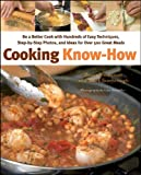 Bruce Weinstein Cooking Know-how: Be a Better Cook with Hundreds of Easy Techniques, Step-by-step Photos, and Ideas for Over 500 Great Meals