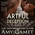 Artful Deception: Love and Danger, Book 3 Audiobook by Amy Gamet Narrated by Carly Robins