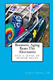 Boomers: Aging Beats The Alternative: and a sense of humor helps