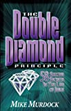 The Double Diamond Principle: 58 Success Secrets in the Life of Jesus (1563940000) by Murdock, Mike