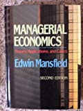Managerial Economics, Theory, Applications, and Cases, Second Edition