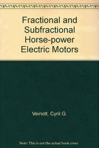 Fractional And Subfractional Horse-Power Electric Motors