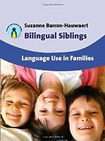 Bilingual Siblings: Language Use in Families
