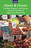 img - for Alaska & Hawaii: The Best Organic Food Stores, Farmers' Markets & Vegetarian Restaurants book / textbook / text book
