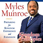 Kingdom Principles: Preparing for Kingdom Experience and Expansion | [Myles Munroe]