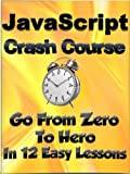 JavaScript Crash Course : Go from