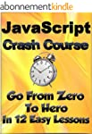 "JavaScript Crash Course : Go from ""Ze..."