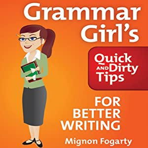 Grammar Girl's Quick and Dirty Tips for Better Writing Audiobook