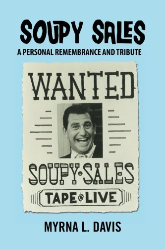 Book: Soupy Sales - A Personal Remembrance and Tribute by Myrna L. Davis