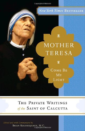 Mother Teresa: Come Be My Light: The Private Writings Of The Saint Of Calcutta front-634291