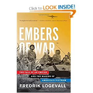 Embers of War: The Fall of an Empire and the Making of America's Vietnam [Deckle Edge] [Hardcover]