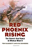 Red Phoenix Rising: The Soviet Air Force in World War II (Modern War Studies) (0700618287) by Von Hardesty