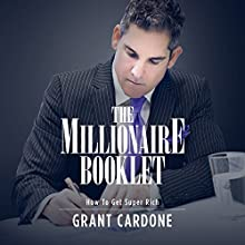 The Millionaire Booklet Audiobook by Grant Cardone Narrated by Grant Cardone