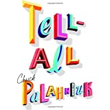 Tell-All ~ Chuck Palahniuk