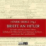 Briefe an Hitler: Ein Volk schreibt seinem Führer | Henrik Eberle