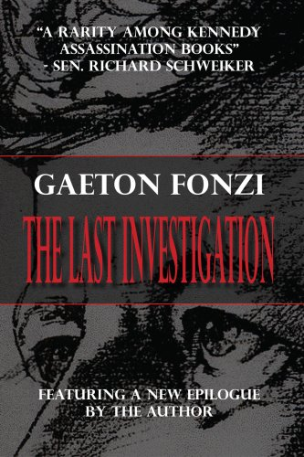 The Last Investigation: Gaeton Fonzi: 9780980121353: Amazon.com: Books
